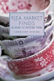 Flea Market Finds & How to Restore Them