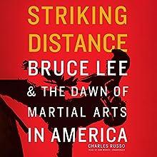 Striking Distance: Bruce Lee & the Dawn of Martial Arts in America | Livre audio Auteur(s) : Charles Russo Narrateur(s) : Dan Woren