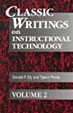 Classic Writings on Instructional Technology, Donald P. Ely and Tjeerd Plomp, 1563088541