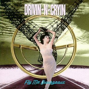 Fly Me Courageous (Drivin N Cryin)