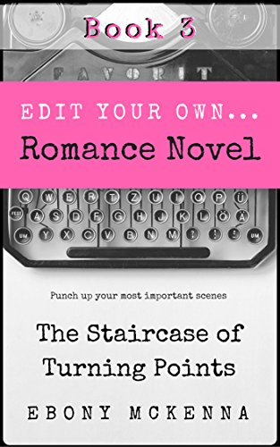The Staircase of Turning Points: Edit Your Own Romance Novel, Book 3 (Ebony Points)