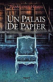 Un palais de papier, Hamel, Françoise