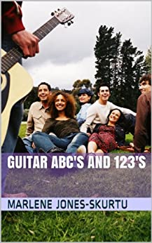 Guitar ABC's and 123's by [Jones-Skurtu, Marlene, Skurtu, Jasmine]