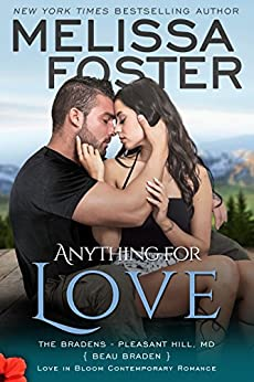 Anything For Love (Love in Bloom: The Bradens at Pleasant Hill Book 1) by [Foster, Melissa]