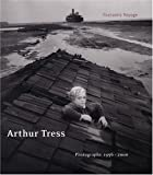 Arthur Tress: Fantastic Voyage : Photographs 1956-2000