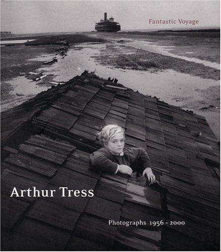 Arthur Tress: Fantastic Voyage : Photographs 1956-2000 ebook