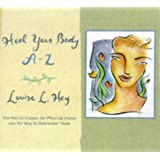 Heal Your Body A-Z: The Mental Causes for Physical Illness and the Way to Overcome Them (Hay House Lifestyles)