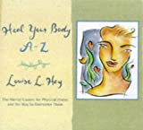 Heal Your Body A-Z, Louise L. Hay, 1561704903