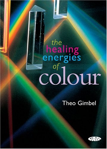 The Healing Energies of Color by Gaia