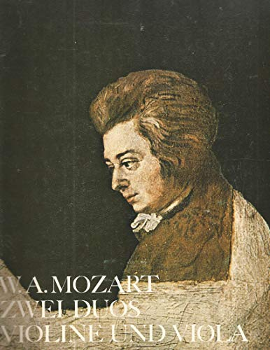 Mozart. Two Duos for Violin & Viola, KV 423 & 424. Edited by Ulrich Druner, Amadeus BP 2650 Facsimile and 2 Parts Violin & Viola. Ulrich Druner Mozart