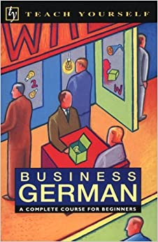 Book Business German: A Complete Course for Beginners (Teach Yourself) (English and German Edition)