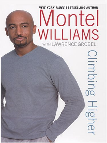 Climbing Higher by Montel Williams with Lawrence Grobel