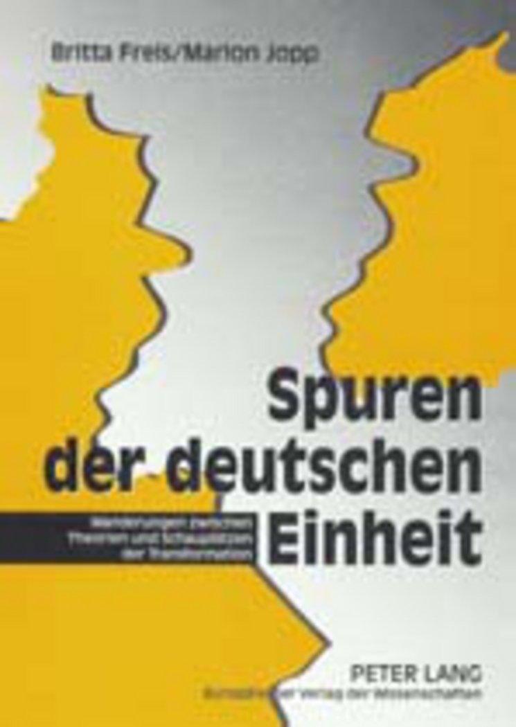 Spuren Der Deutschen Einheit: Wanderungen Zwischen Theorien ...
