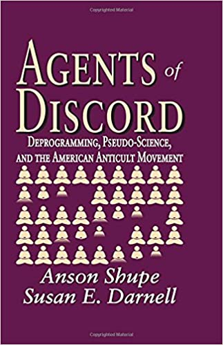 Agents of Discord: Deprogramming, Pseudo-Science, and the ...