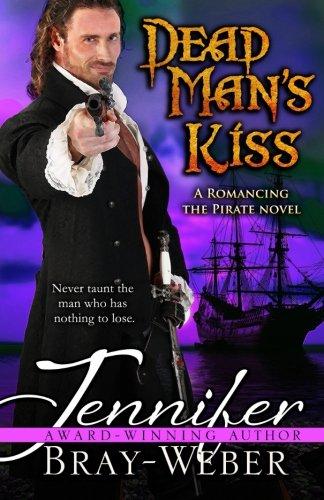 Dead Man's Kiss (Romancing the Pirate) (Volume 5)