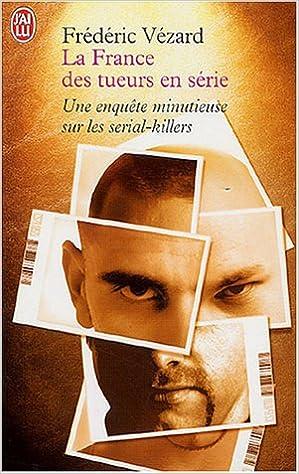 Livre gratuits en ligne La France des tueurs en série pdf