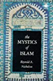 The Mystics of Islam, Reynold A. Nicholson, 0140191682