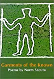 Garments of the Known, Norman Sacuta and Norm Sacuta, 088971178X