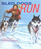 Sled Dogs Run, Jonathan London, 0802789587