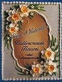 Buttercream Flowers and Arrangements, Roland A. Winbeckler, 0930113101