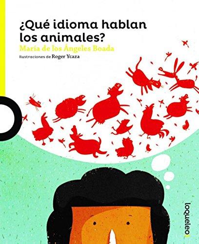 ¿Que idioma hablan los animales?  / What Language Do Animals Speak? (Spanish Edition) (Descubrimos) [Maria de los Angeles Boada] (Tapa Blanda)