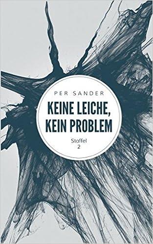https://smile.amazon.de/Keine-Leiche-kein-Problem-Staffel/dp/1521004331/ref=sr_1_1?ie=UTF8&qid=1492692967&sr=8-1&keywords=keine+Leiche%2C+kein+problem