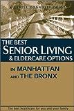 The Best Senior Living and Eldercare Options, Castle Connolly Medical Ltd Staff, 1883769019