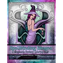 Spellbinding Images: A Grayscale Fantasy Coloring Book: Advanced Edition (Volume 1)