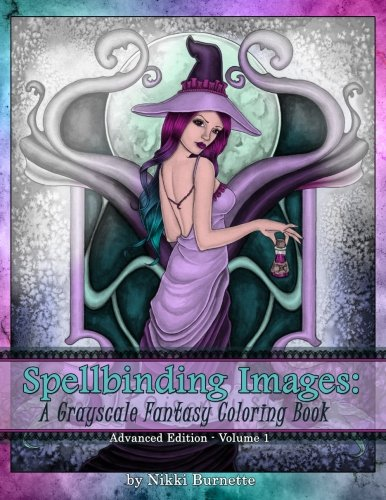 Spellbinding Images: A Grayscale Fantasy Coloring Book: Advanced Edition (Volume - Image Gray