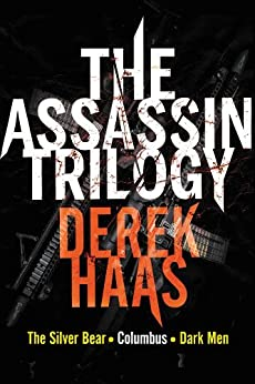 The Assassin Trilogy: The Silver Bear, Columbus, Dark Men by [Haas, Derek]