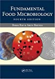 img - for By Bibek Ray - Fundamental Food Microbiology: 4th (fourth) Edition book / textbook / text book