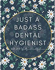 Just A Badass Dental Hygienist 2020-2021 Weekly And Monthly Planner: 2020 2021 Weekly and Monthly Organizer (Nov-Jan) For Dental Hygienists Students With a lot of space to write Goals, Actions to take, To do list and a lot more…