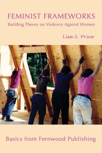 Feminist Frameworks: Building Theory on Violence Against Women (Fernwood Basics series)