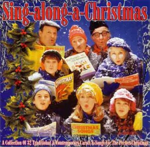 Sing Along a Christmas - A Collection Of 32 Traditional & Contemporary Carols & Songs For the Perfect Christmas