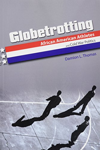 Books : Globetrotting: African American Athletes and Cold War Politics (Sport and Society)