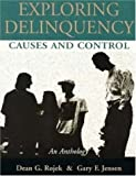 Exploring Delinquency : Causes and Control: An Anthology, Gary F. Jensen, 0935732713