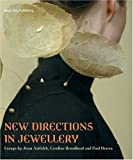 New Directions in Jewellery, Jivan Astfalck, Jane Adam, Paul Derrez, 1904772196