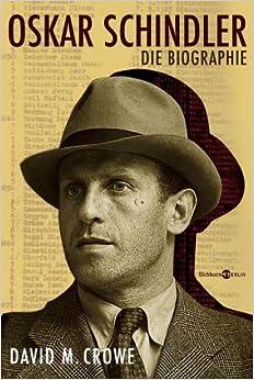 a biography of oskar schindler a german industiralist Oskar schindler (industrialist) photo galleries, news, relationships and more on spokeo.