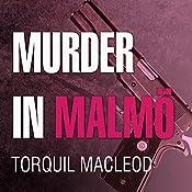 Murder in Malmö: Inspector Anita Sundstrom, Book 2 | Torquil MacLeod