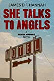 She Talks to Angels (The Henry Malone Novels)