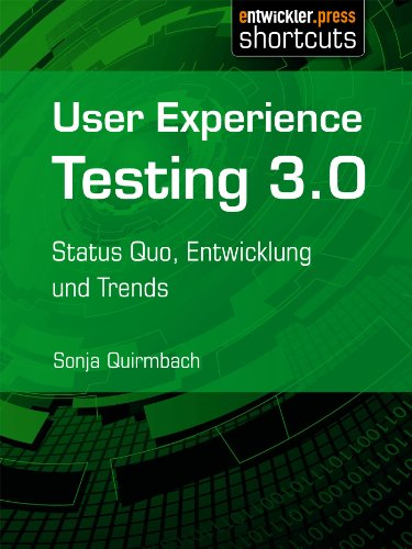 User Experience Testing 3.0 - Status Quo, Entwicklung und Trends (German Edition)