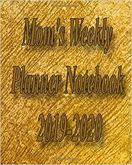 Cwu Fall 2020 Calendar.Amazon Com Mom S Weekly Planner Notebook 2019 2020 2019