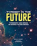 #8: Typeset in the Future: Typography and Design in Science Fiction Movies