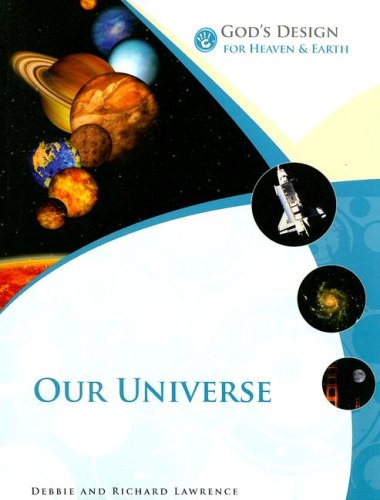God's Design for Heaven and Earth: Our Universe (God's Design Series)