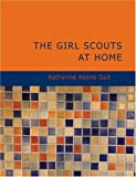 The Girl Scouts at Home, Katherine Keene Galt, 1434671615