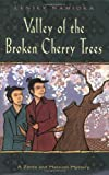 Valley of the Broken Cherry Trees, Lensey Namioka, 0804836108