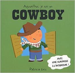 Aujourd 39 hui je suis aujourd 39 hui je suis un cowboy for Aujourdhui je cuisine
