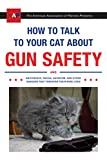 #5: How to Talk to Your Cat About Gun Safety: And Abstinence, Drugs, Satanism, and Other Dangers That Threaten Their Nine Lives