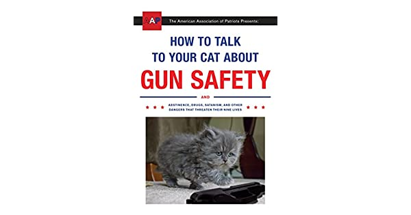 Amazon.com: How to Talk to Your Cat About Gun Safety: And ...