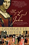 My Lord John: A tale of intrigue, honor and the rise of a king (Historical Romances) by  Georgette Heyer in stock, buy online here